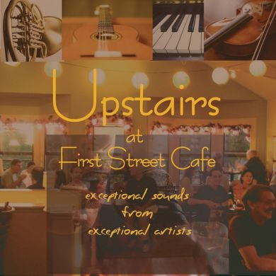 Upstairs @ First Street Cafe Benefit CD